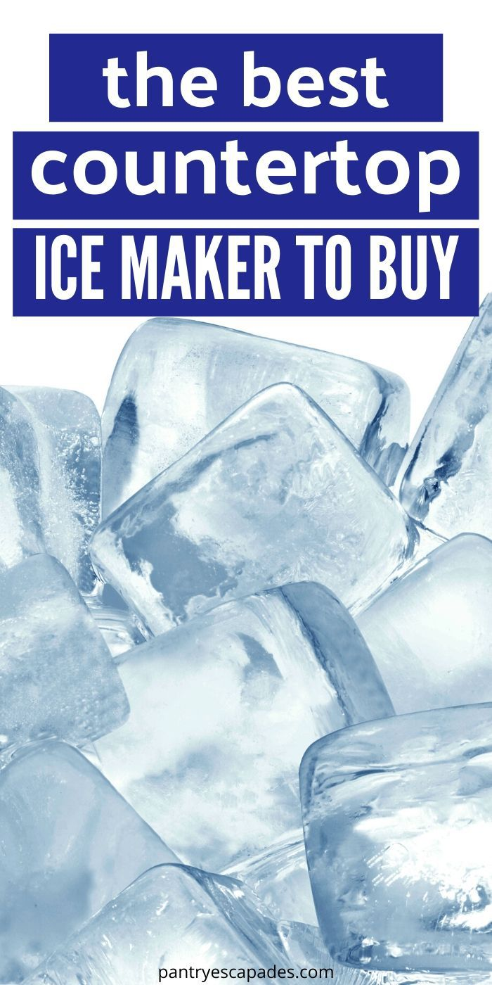 Find The Best Countertop Ice Maker!
