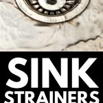 What's the best Kitchen Sink Strainer? | Tips on Keeping Your Sink Drain Clear | Strainers for Your Kitchen Sink | What Strainer to Use in Your Kitchen | Clog Proof Kitchen Sink Strainers | #strainer #accessory #kitchen #design #appliance #review